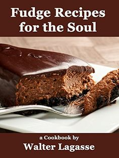 Fudge Recipes for the Soul a Cookbook by Walter Lagasse Walter Lagasse Cookbook Series ** Check this awesome product by going to the link at the image.
