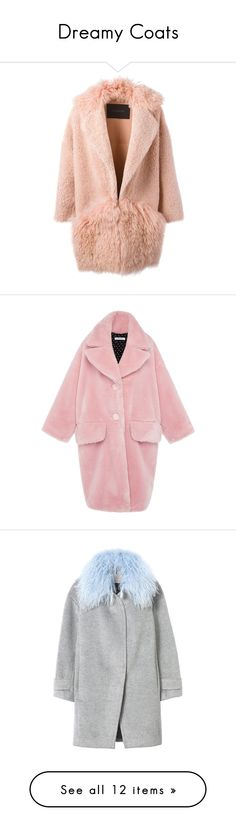 """Dreamy Coats"" by xristianad ❤ liked on Polyvore featuring coats, outerwear, jackets, coats & jackets, shearling coat, oversized coat, teddy bear coat, vivetta, pink oversized coat и faux fur coats"