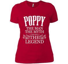 Gift - Poppy The Man The Myth The Legend T-Shirt
