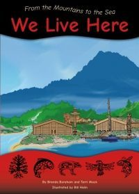 Instruction: From the Mountains to the Sea: We Live Here, 2015 - First Nations & Indigenous Kids Books - Strong Nations Aboriginal Education, Indigenous Education, Aboriginal Culture, Aboriginal People, Student Self Assessment, Core Competencies, Teaching Social Studies, Teaching Tools, Cedar Trees