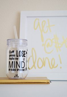 Y'all gonna Make Me Lose My Mind Mason Jar Tumbler