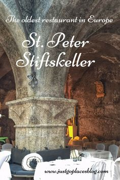 St. Peter Stiftskeller in the old town part of Salzburg in Austria is the oldest restaurant in Europe