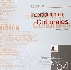 Léxico de incertidumbres culturales , 2013  http://absysnet.bbtk.ull.es/cgi-bin/abnetopac01?TITN=506306