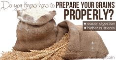 Do you know how to Prepare Your Grains Properly