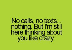 That's so true Accept my guy is always on my mind even when I'm talking to him...