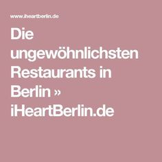Die ungewöhnlichsten Restaurants in Berlin Travel Essentials List, Packing Tips For Travel, Berlin City, Berlin Berlin, California Activities, Restaurant Berlin, France City, Cities In Germany, Travel Drawing