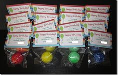 """Birthday ideas for the classroom. Purchase bouncy balls and attached the note, """"Hope your birthday is a ball!"""""""