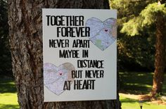 """Amazing going away gift or for anyone who is far away from you.  16x20 """"together forever..never apart..."""" quote  Customize maps by Houseof3"""