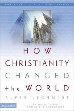 Buy How Christianity Changed the World by Alvin J. Schmidt and Read this Book on Kobo's Free Apps. Discover Kobo's Vast Collection of Ebooks and Audiobooks Today - Over 4 Million Titles! Logic Book, Understanding The Times, Under The Influence, Reading Levels, Read Aloud, World Cultures, Schmidt, Change The World, Free Ebooks