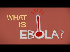 Ted-Ed.   What is Ebola?