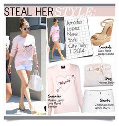 """Steal Her Style:Jennifer Lopez"" by kusja ❤ liked on Polyvore featuring Markus Lupfer, Hermès, Gucci, Jennifer Lopez, Zadig & Voltaire, Stealherstyle, celebstyle and jenniferlopez"