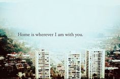 Home Is Wherever I Am