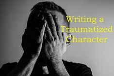 Writing at Rey's : Writing a Traumatized Character