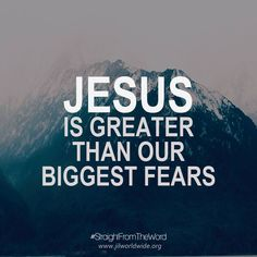 #StraightFromTheWord Jesus is greater than our biggest fears. Read more http://jilworldwide.org/archives/57-news-archive/2014-archives/645-he-is-greater-than-our-biggest-fears