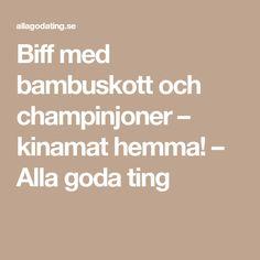Biff med bambuskott och champinjoner – kinamat hemma! – Alla goda ting Lchf