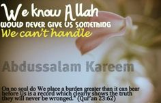"""""""We know Allah would never give us something we can't handle"""""""