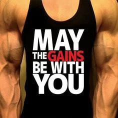 Mens Workout Tank Top May The Gains Be With You Stringer Muscle Racerback Golds Gym Bodybuilding Tank Top by MyFitnessApparel on Etsy Mens Workout Tank Tops, Gym Tank Tops, Workout Tanks, Workout Gear, Funny Gym Shirts, Bodybuilding Workouts, Bodybuilding Clothing, Gym Style, Swagg