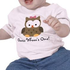 Cute Baby Girl Owl First Birthday T-Shirt (Obviously we need to find a boy one... lol)