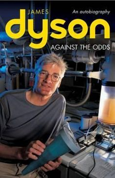 Against The Odds: An Autobiography (Business Icons) by James Dyson