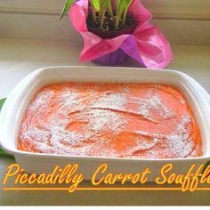 Piccadilly Carrot Souffle Recipe | Just A Pinch Recipes