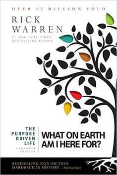 The Purpose Driven Life: What on Earth Am I Here For?: Rick Warren: 0025986337506: Amazon.com: Books