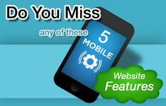 Do You Miss Any Of These 5 Mobile Website Features?
