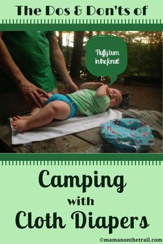 Camping with Cloth Diapers - mamanonthetrail.com