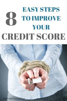 8 Easy Steps To Improve Your Credit Score: I followed these step and increased my credit score nearly 200 points! via /jarfullofchange/