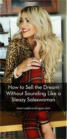 How to Sell the Dream Without Sounding Like a Sleazy Saleswoman. Read Luxe Branding Co. Blog for more tips! If you want juicy content exclusively for you – Join Luxe Ladies Secret Society.