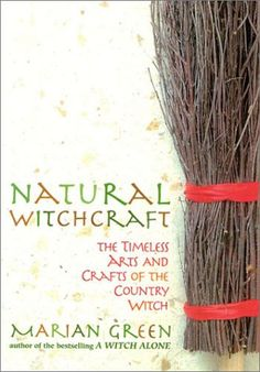 Natural Witchcraft: The Timeless Arts and Crafts of the Country Witch: Marian Green: 9780007120215 love this author! Wiccan Books, Witchcraft Books, Green Witchcraft, Wiccan Spells, Wiccan Witch, Books To Read, My Books, Spell Books, Which Witch