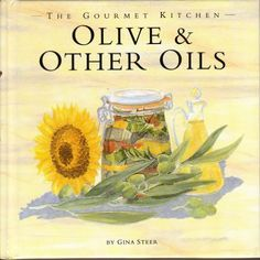 Olive & Other Oils (The Gourmet Kitchen) by Gina Steer,http://www.amazon.com/dp/0376027576/ref=cm_sw_r_pi_dp_ReQJsb0QA5GBPN6T