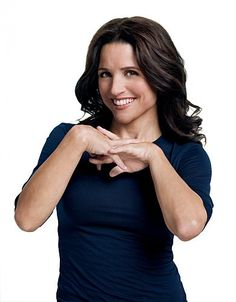 Julia Louis-Dreyfus.  The talent to make people laugh!