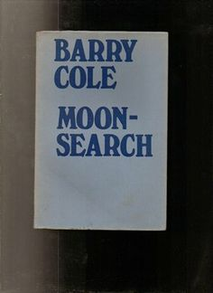 Moonsearch: poems. by Barry. Cole (GS 1956)
