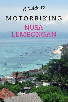 A Guide to Motorbiking Nusa Lembongan, Bali - Travel Lush