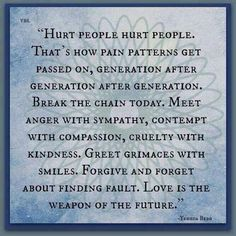 Stop the pattern by breaking it... Use love as a guide
