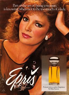 JACLYN SMITH for Epris perfume by Max Factor . Did not last too long on market cause it didn't smell that great. Vintage Makeup Ads, Vintage Perfume, Vintage Beauty, Max Factor, Old Advertisements, Advertising, Best Womens Perfume, Pub Vintage, Candice Bergen