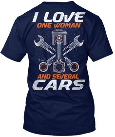 Discover Mechanic I Love One Woman T-Shirt, a custom product made just for you by Teespring. - I Love One Woman And Several Cars Cool Tees, Cool Shirts, Funny Shirts, Tee Shirts, Mechanic Humor, Truck Mechanic, Mechanic Garage, Shirts With Sayings, First Love