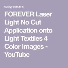 41abea300 FOREVER Laser Light No Cut Application onto Light Textiles 4 Color Images