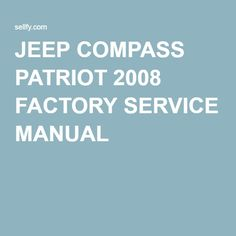 JEEP COMPASS PATRIOT 2008 FACTORY SERVICE MANUAL