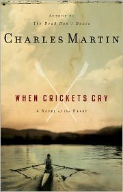 When Crickets Cry...one of the best books I've ever read. In my top 5. I want to write in a way that evokes emotion the way Martin does.