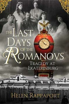 The Last Of The Romanovs by Helen Rappaport. Wishlist book.