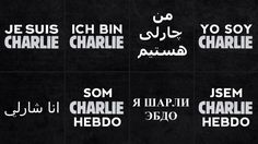 """A rallying cry against the gunman attack was """"Je Suis Charlie,"""" or """"I Am Charlie,"""" in reference to the weekly satirical magazine's title, Charlie Hebdo. This is translated versions found on the Charlie Hebdo website."""