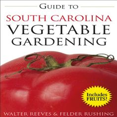 Guide to South Carolina Vegetable Gardening (Vegetable Gardening Guides) by Walter Reeves,http://www.amazon.com/dp/159186397X/ref=cm_sw_r_pi_dp_lm00sb03XZHZGZK0