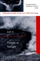 Just a Corpse at Twilight (Soho crime)  By #JanwillemVanDeWetering Amsterdam cops Henk Grijpstra and Rinus de Gier are together again in Maine, with de Gier believing that he may have killed his girlfriend and being blackmailed and Grijpstra coming to his rescue. retired Amsterdam policeman Henk Grijpstra gets a frantic telephone call from his old partner, Rinus de Gier, who thinks he may have killed his own girlfriend.