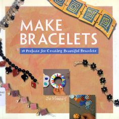 Moody Jo - hacer pulseras. 16 proyectos para la creación de hermosas pulseras 1997 - hecho a mano - trabaja mano - Publisher - LÍNEA DE VIDA...