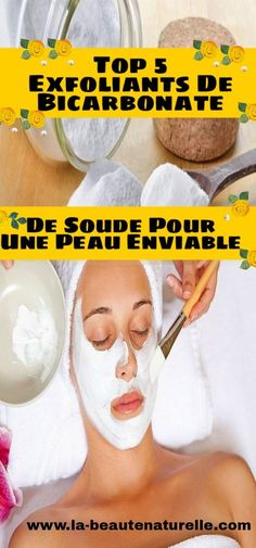 Top 5 exfoliants de bicarbonate de soude pour une peau enviable #exfoliants #bicarbonate #soude