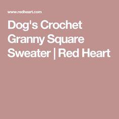 Dog's Crochet Granny Square Sweater   Red Heart