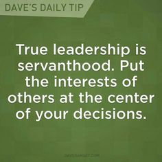 Be a Servant Leader: true leadership is servant-hood. Put the interests of others at the centre of your decisions. Servant Leadership, Leadership Tips, Leadership Development, Leadership Qualities, Nursing Leadership, Personal Development, Student Leadership, Leadership Roles, John Maxwell