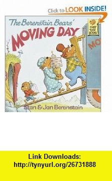 The Berenstain Bears Moving Day (9780394848389) Stan Berenstain, Jan Berenstain , ISBN-10: 0394848381  , ISBN-13: 978-0394848389 ,  , tutorials , pdf , ebook , torrent , downloads , rapidshare , filesonic , hotfile , megaupload , fileserve