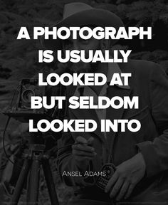 Ansel Adams Quote #P